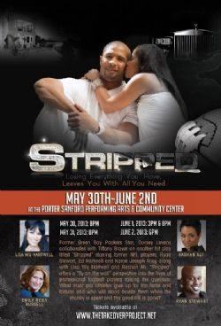 Premiere of STRIPPED- Porter Sanford Performing Arts Center